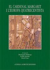 El Cardenal Margarit i l'Europa quatrecentista: Actes del Simposi Internacional.