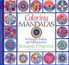 Coloring Mandalas: For Insight, Healing and Self Expression Susanne Fincher