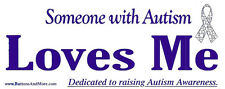 Bumper Sticker - Someone with Autism Loves Me