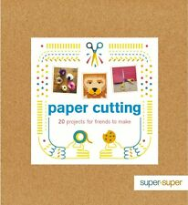 Paper Cutting: 20 Projects for Friends to Make by Claire Culley (Paperback,2015)