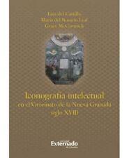 ICONOGRAFIA INTELECTUAL EN EL VIRREINATO DE LA NUEVA GRANADA SIGLO XVIII