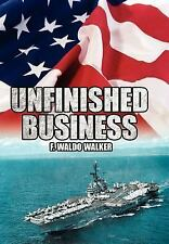 Unfinished Business by F. Waldo Walker (2007, Hardcover)