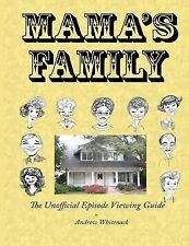 Mama's Family the Unofficial Episode Viewing Guide by Andrew Whitenack (2011,...