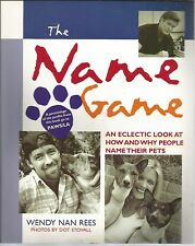 The Name Game An Eclectic Look At How & Why People  Name Their Animals Nan Rees