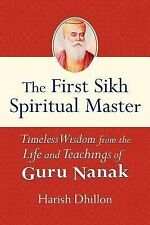The First Sikh Spiritual Master: Timeless Wisdom from the Life and Techniques of