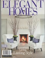ELEGANT HOMES Magazine Spring/Summer 2014, LUXURIOUS LIVING LASTING STYLE.