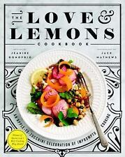 The Love and Lemons Cookbook Apple to Zucchini Celebration of Impromptu Cooking