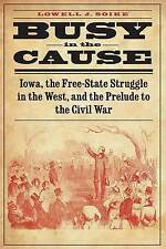 Busy in the Cause, Lowell J. Soike