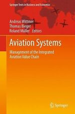 Aviation Systems : Management of the Integrated Aviation Value Chain (2013,...
