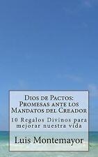 Dios de Pactos: Promesas Ante Los Mandatos Del Creador : 10 Regalos Divinos...