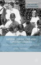 Imperial Childhoods and Christian Mission: Education and Emotions in South India