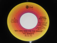 """PAT ROBERTS NM She Came Here For The Change 45 She's Out There Dancin' Alone 7"""""""