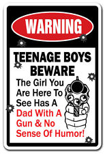 TEENAGE BOYS BEWARE DAD HAS GUN AND NO SENSE OF HUMOR Warning Sign gift dating