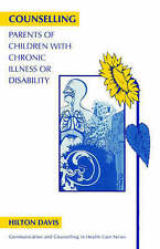Counselling Parents of Children with Chronic Illness or Disability, Hilton Davis