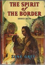 The Spirit Of The Border  (Abridged Edition)  by  Zane Grey with Dustjacket!
