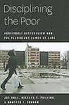 Disciplining the Poor: Neoliberal Paternalism Persistent Power of Race 2011 Soss