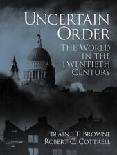 Uncertain Order : The World in the Twentieth Century by Karen J. Warren, John C…