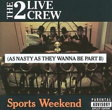 2 LIVE CREW: Sports Weekend: As Nasty As They Wanna Be, Part II Original recordi