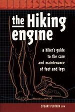 The Hiking Engine: A Hiker's Guide to the Care and Maintenance of Feet-ExLibrary