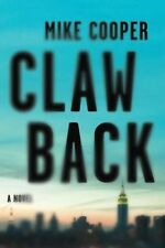 Clawback : A Novel by Mike Cooper and Michael Wiecek (2012, Hardcover)