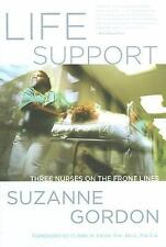 The Culture and Politics of Health Care Work: Life Support : Three Nurses on...