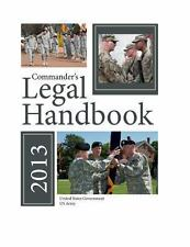 Commander's Legal Handbook 2013 by United States Government US Army (2013,...
