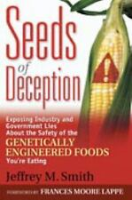 Seeds of Deception:  Exposing Industry and Government Lies About the Safety of t