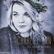 CHARLEY ANN / TO YOUR BONES - NEW CD * THE VOICE OF GERMANY *