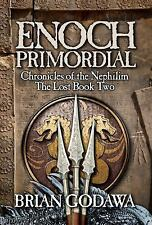Chronicles of the Nephilim: Enoch Primordial : Chronicles of the Nephilim...