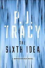 A Monkeewrench Novel: The Sixth Idea 7 by P. J. Tracy (2016, Hardcover)