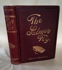 George Kelson 1895 The Salmon Fly How To Dress It First Edition