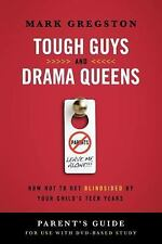 Tough Guys and Drama Queens Parent's Guide: How Not to Get Blindsided by Your Ch