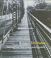 Robert Smithson: Learning from New Jersey and Elsewhere by Ann E. Reynolds...