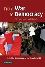 From War to Democracy : Dilemmas of Peacebuilding (2008, Paperback)