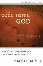 Code Name - God : The Spiritual Odyssey of a Man of Science by Mani Bhaumik...