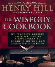 The Wise Guy Cookbook : My Favorite Recipes from My Life As a Goodfella to...