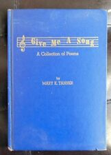 Give Me A Song A Collection of Poems by Mary K. Tanner   1957