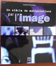 Un siècle de manipulations par l'image - L. Gervereau, 2000, illustré