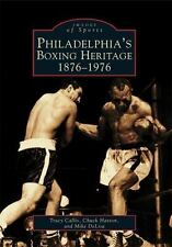 Philadelphia's Boxing Heritage:  1876-1976  (PA)   (Images  of  Sports)
