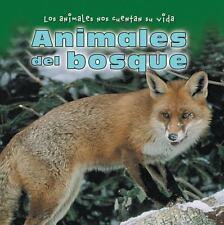Animales Del Bosque Animals in the Forest (Los Animales Nos Cuentan Su Vida Anim