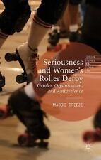 Leisure Studies in a Global Era: Seriousness and Women's Roller Derby :...