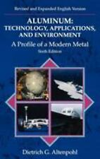 Aluminum: Technology, Applications and Environment: A Profile of a Modern Metal