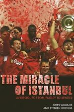 The Miracle of Istanbul: Liverpool FC from Paisley to Benitez