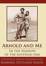 Arnold and Me: In the Shadow of the Austrian Oak-ExLibrary