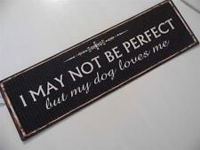RETRO STYLE LARGE METAL WALL SIGN PLAQUE *I'M NOT PERFECT BUT MY DOG LOVES ME*