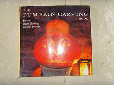Pumpkin Carving Book : How to Create Glowing Lanterns and Seasonal Displays book