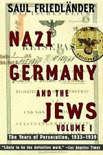 Nazi Germany and the Jews: The Years of Persecution, 1933-1939 Vol. 1 Vol. 1...