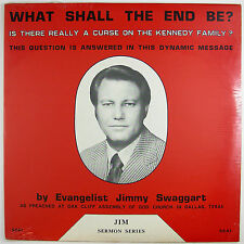 JIMMY SWAGGART What Shall The End Be -Curse On The Kennedy Family) 196? (SEALED)