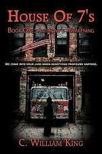 House Of 7's : We Come into Your Lives When Something Profound Happens by C. W..