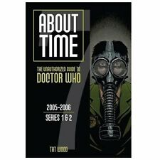 About Time 7: The Unauthorized Guide to Doctor Who (Series 1 & 2), Tat Wood, Dor